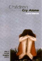 Children Cry Alone by Lubna Marium