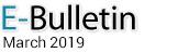 E-Bulletin, March 2019